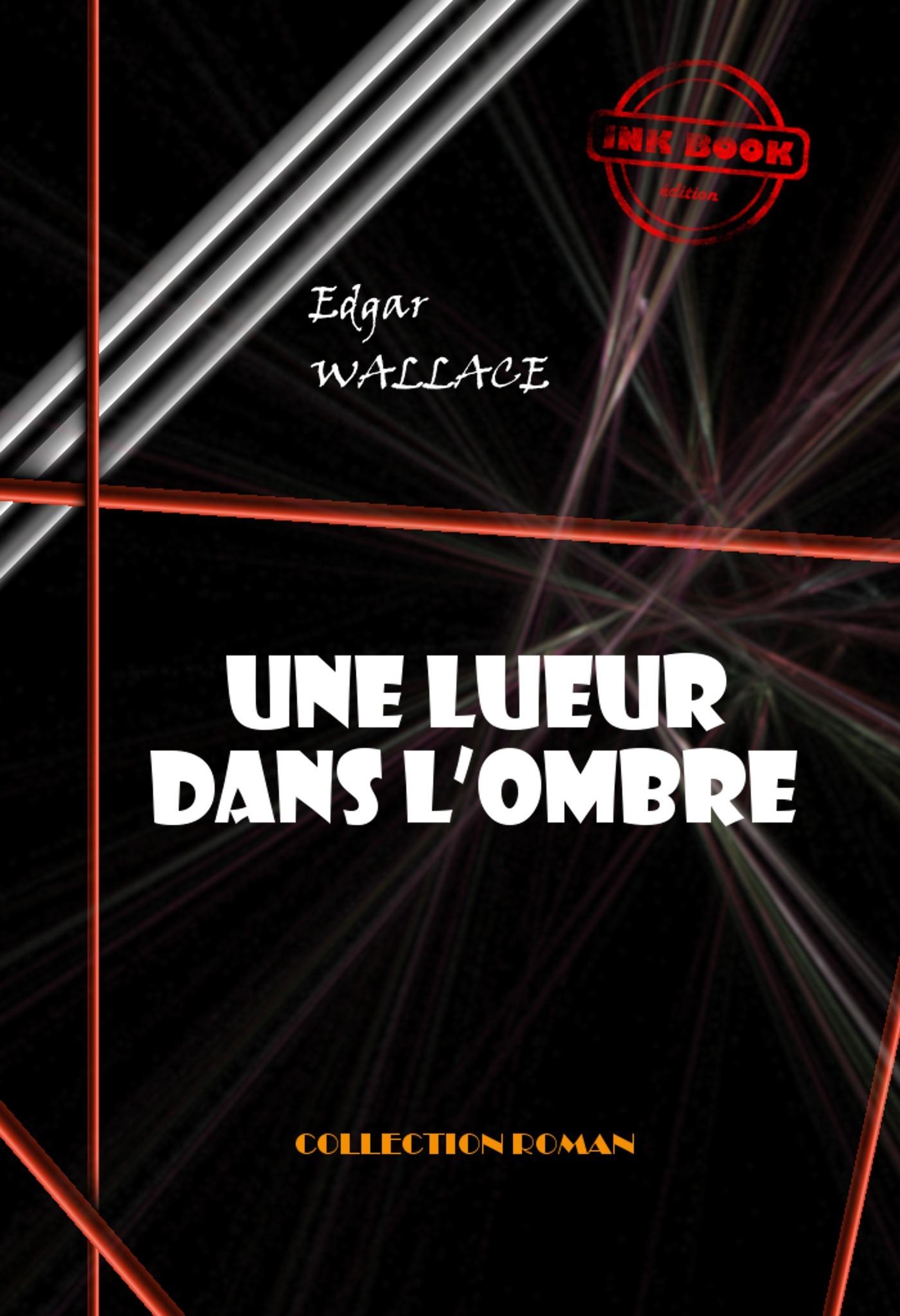 Une lueur dans l'ombre  - Edgar WALLACE