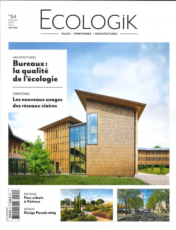 Ecologik n 64 bureaux la qualite de l'ecologie  - novembre/decembre 2019 - janvier 2020