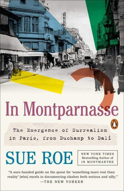 In montparnasse the emergence of surrealism in paris, from duchamp to dali (paperback)