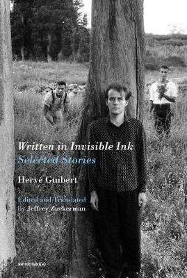 Herve guibert selected stories written in invisible ink /anglais