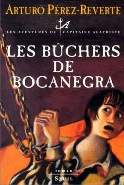 Les aventures du capitaine Alatriste t.2 ; les bûchers de Bocanegra