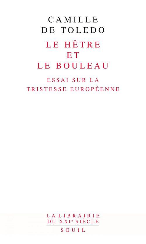 Le hêtre et le bouleau ; essai sur la tristesse européenne