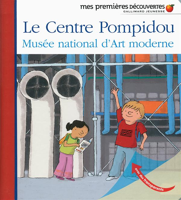Le centre Pompidou ; musée national d'Art moderne)