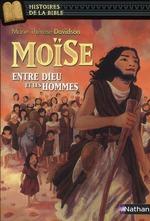 Couverture de Moïse, entre dieu et les hommes - histoires de la bible - dès 11 ans