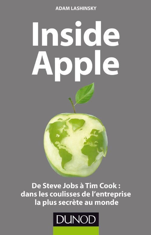 Inside Apple ; de Steve Jobs à Tim Cook : dans les coulisses de l'entreprise la plus secrète au monde