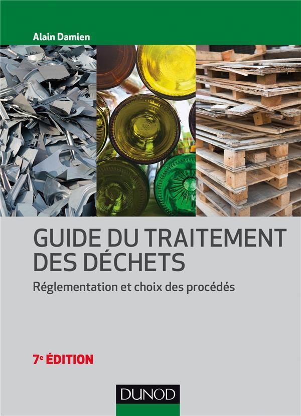 Guide du traitement des déchets ; réglementation et choix des procédés (7e édition)