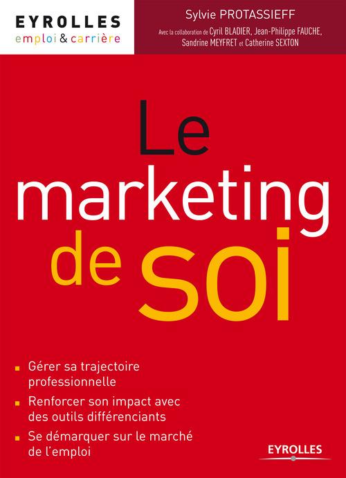 Le marketing de soi ; se démarquer sur le marché de l'emploi