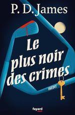 Vente Livre Numérique : Le plus noir des crimes  - Phyllis Dorothy James