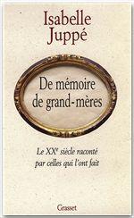 De mémoire de grand-mères  - Isabelle Juppé