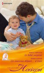 Vente EBooks : Le bébé surprise - Un nouveau départ...à trois  - Teresa Carpenter - Donna Alward