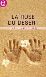 Vente EBooks : La rose du désert  - Liz Fielding