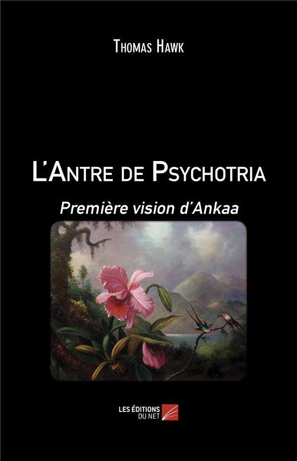 L'antre de Psychotria ; première vision d'Ankaa