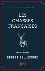 Vente EBooks : Les Chasses françaises  - Ernest Bellecroix