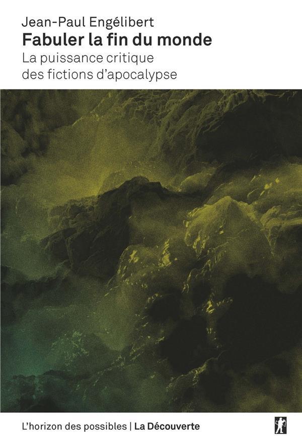 Fabuler la fin du monde ; la puissance critique des fictions d'apocalypse