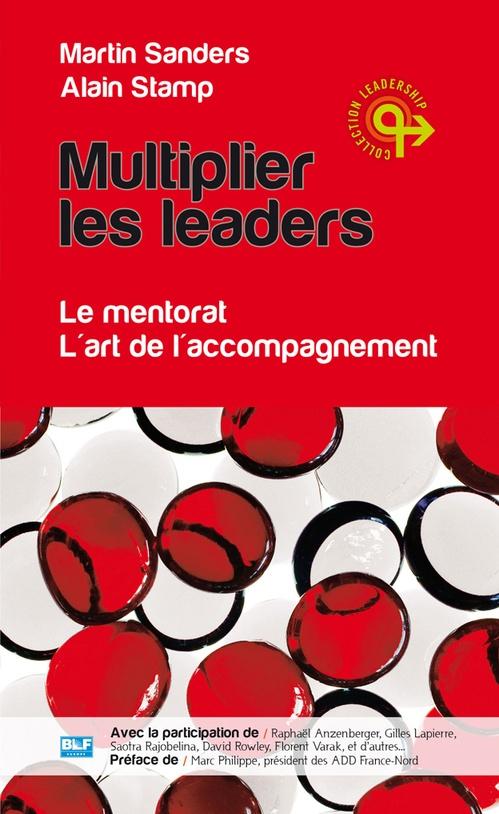 Multiplier les leaders  - Martin Sanders  - Alain Stamp