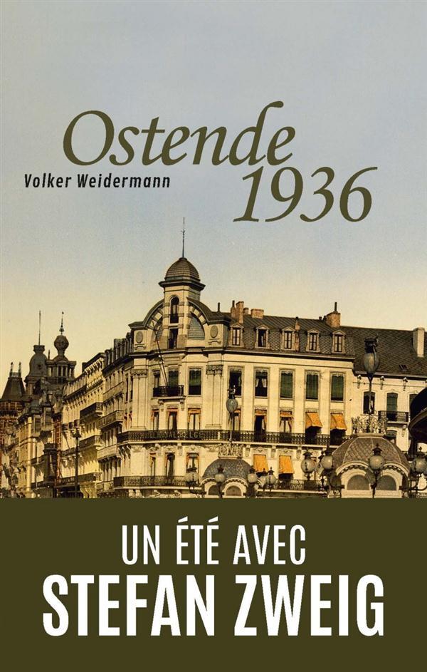 Ostende 1936 ; un été avec Stefan Zweig