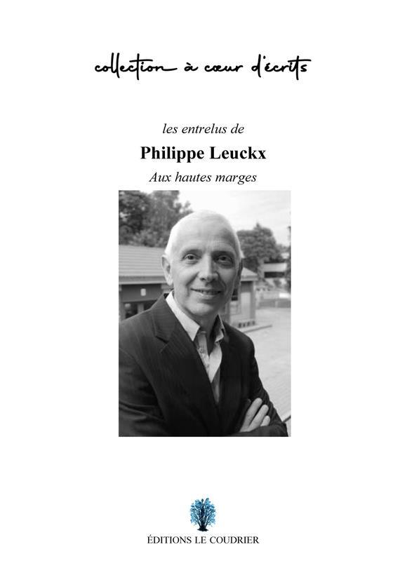 Les entrelus de Philippe Leuckx : aux hautes marges