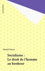 Vente EBooks : Socialisme : Le droit de l'homme au bonheur  - Daniel Mayer