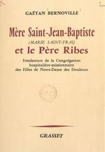 Mère Saint-Jean-Baptiste (Marie Saint-Frai) et le Père Ribes  - Gaëtan Bernoville