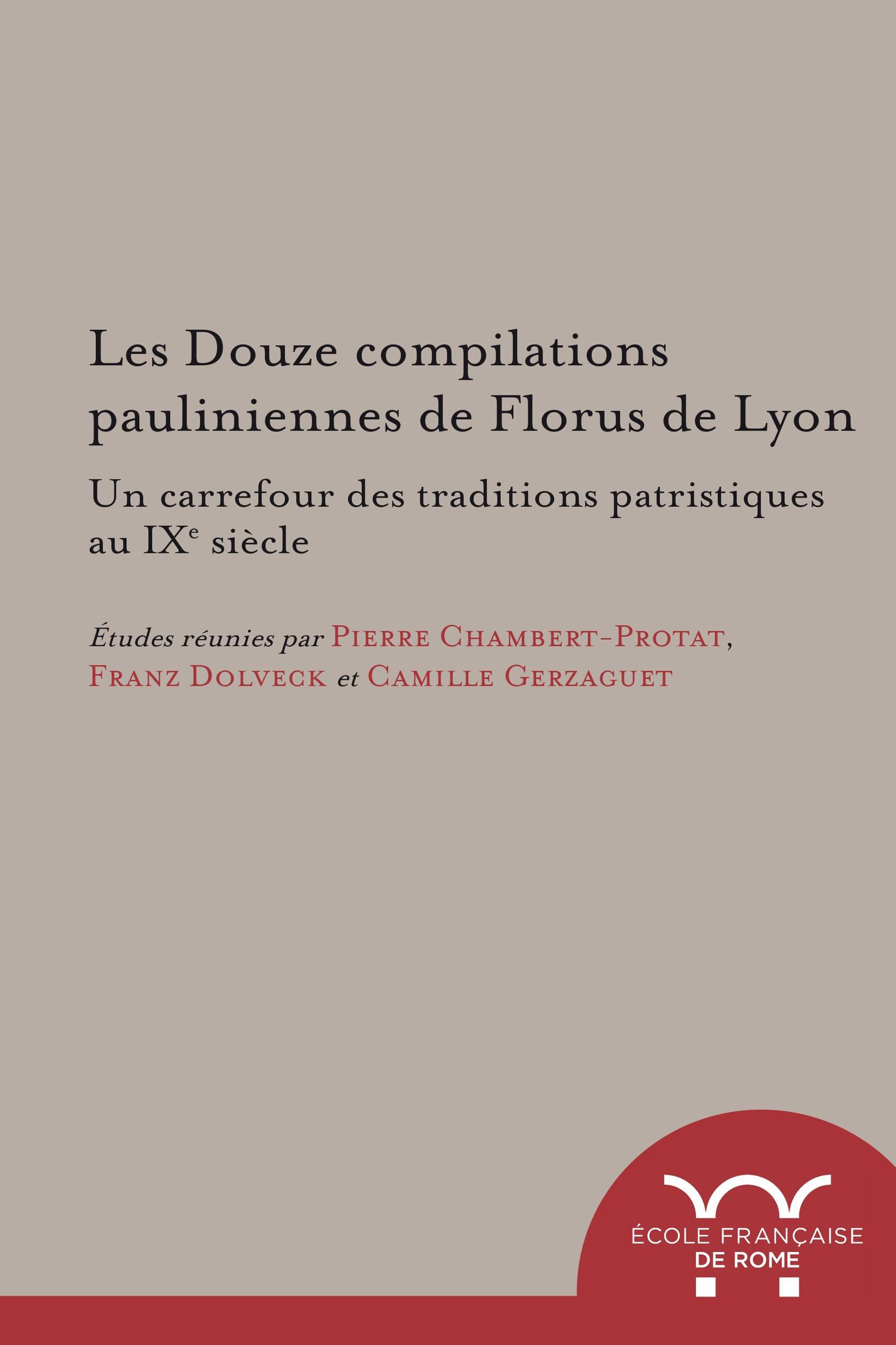 Les douze compilations pauliniennes de florus de lyon : un carrefour des traditi - un carrefour des