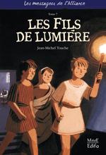 Vente EBooks : Les messagers de l'alliance t.7 ; les fils de lumière  - Jean-Michel Touche