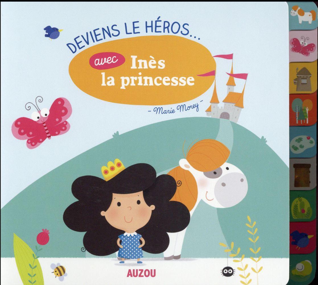 Deviens le héros avec Inès la princesse