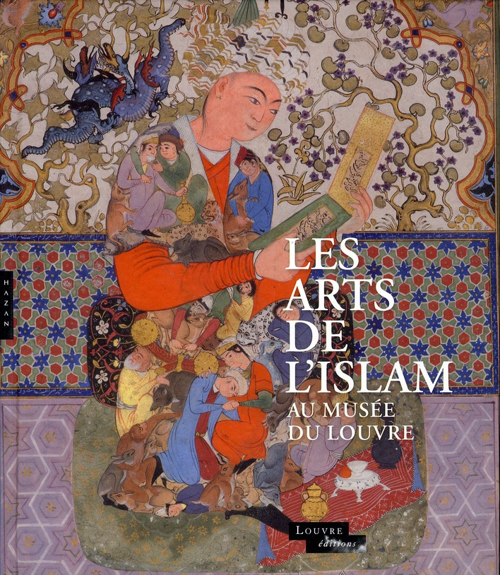 Les Arts De L Islam Au Musee Du Louvre