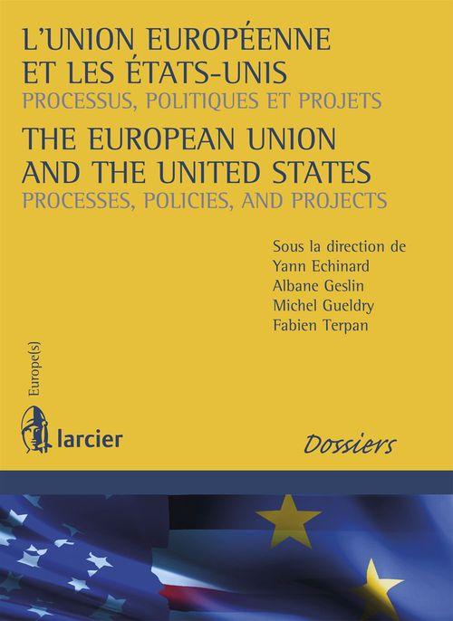 L'Union européenne et les Etats-Unis ; processus, politiques et projets