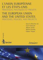 L'Union européenne et les Etats-Unis / The European Union and the United States  - Fabien Terpan - Albane Geslin - Michel Gueldry - Yann Echinard