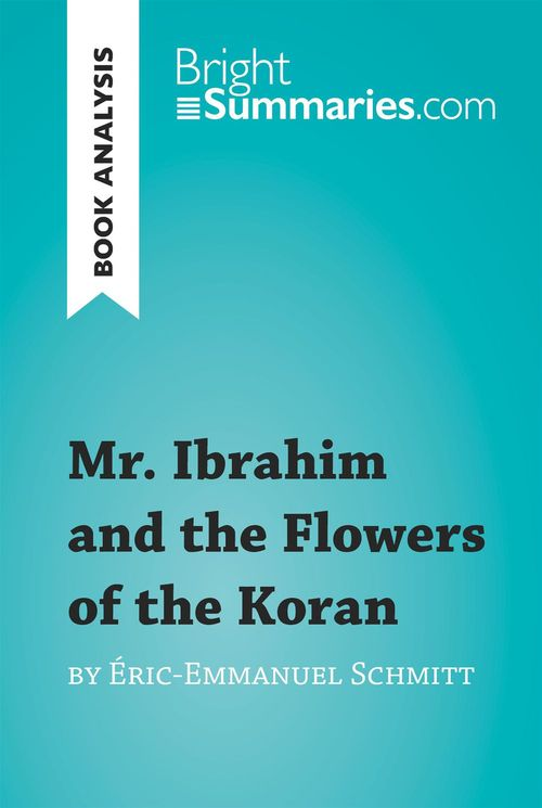 Book analysis ; Mr. Ibrahim and the flowers of the Koran by Éric-Emmanuel Schmitt