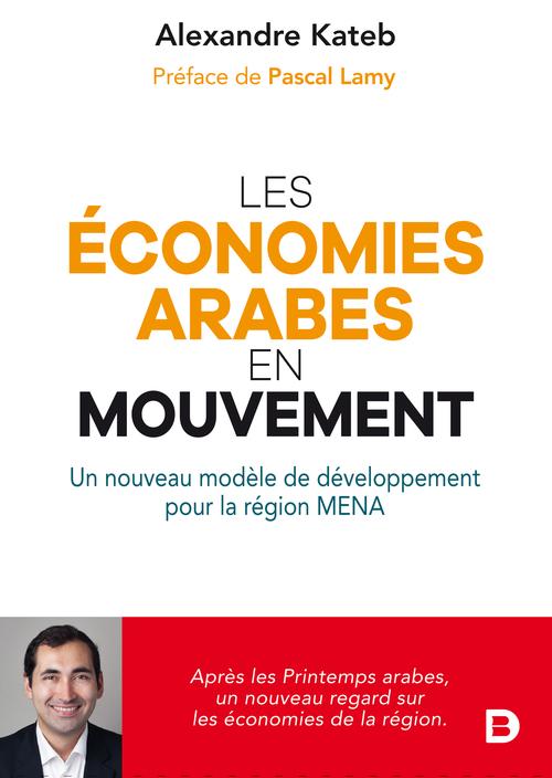 Les économies arabes en mouvement ; un modèle de croissance pour une nouvelle dynamique