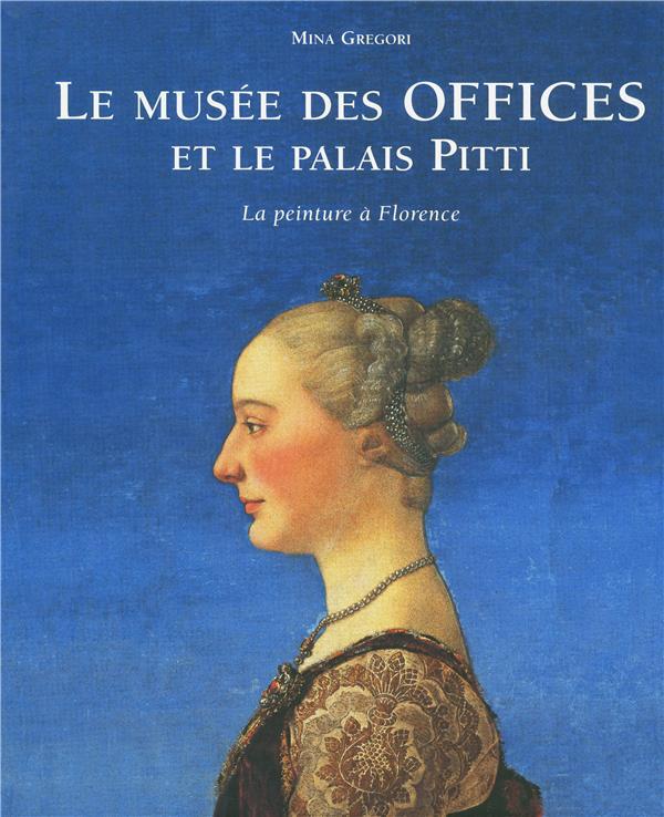 Le musée des Offices et le palais Pitti ; la peinture à Florence