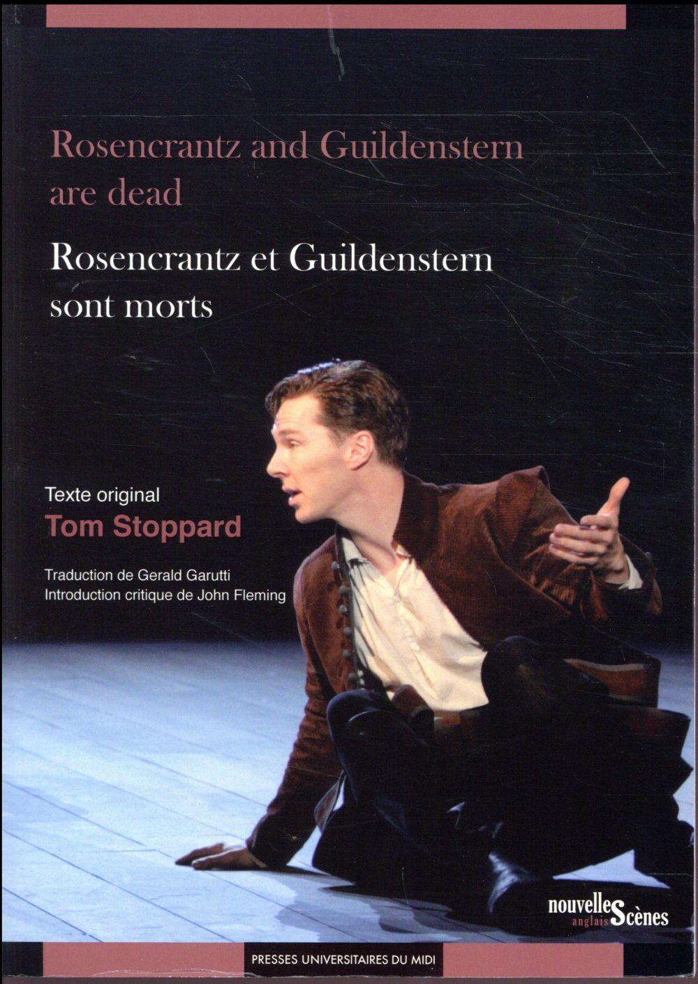 Rosencrantz and Guildenstern are dead / Rosencrantz and Guildenstern sont morts