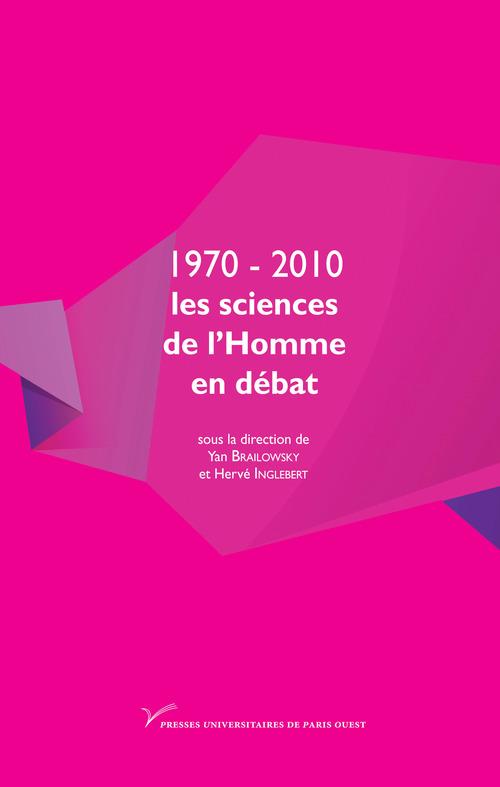 1970-2010 ; les sciences de l'homme en débat
