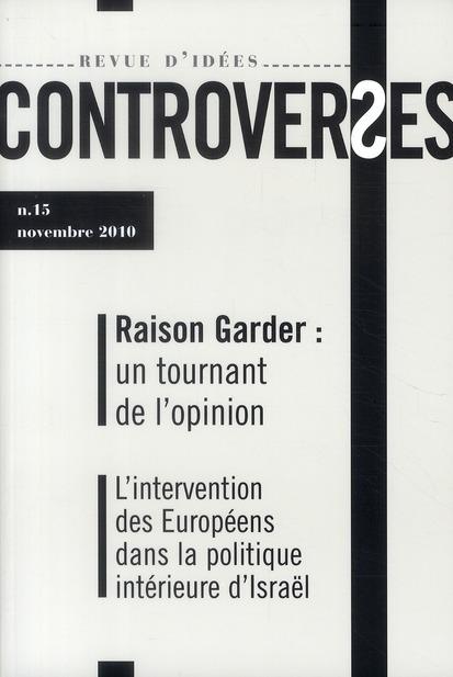 CONTROVERSES T.15 ; Raison Garder : un tournant de l'opinion
