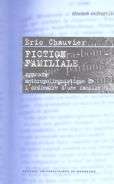 Fiction familiale. approche anthropolinguistique de l'ordinaire d'une  famille