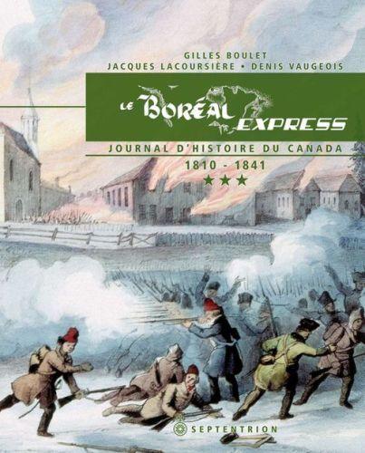 le boréal Express t.3 ; journal d'histoire du Canada, 1810-1841