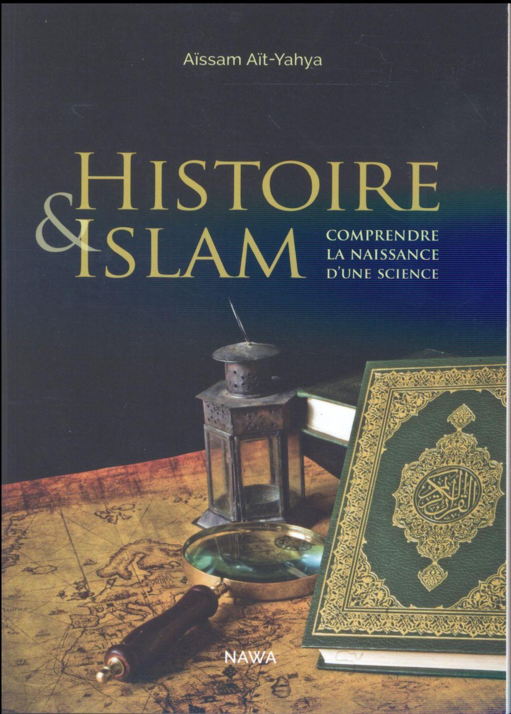 Histoire et Islam ; comprendre la naissance d'une science