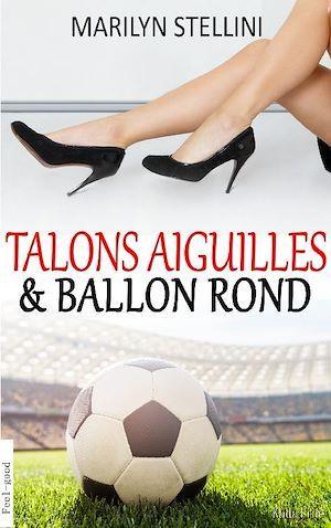 Talons Aiguilles & Ballon Rond