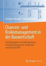 Chancen- und Risikomanagement in der Bauwirtschaft  - Christian Hofstadler - Markus Kummer