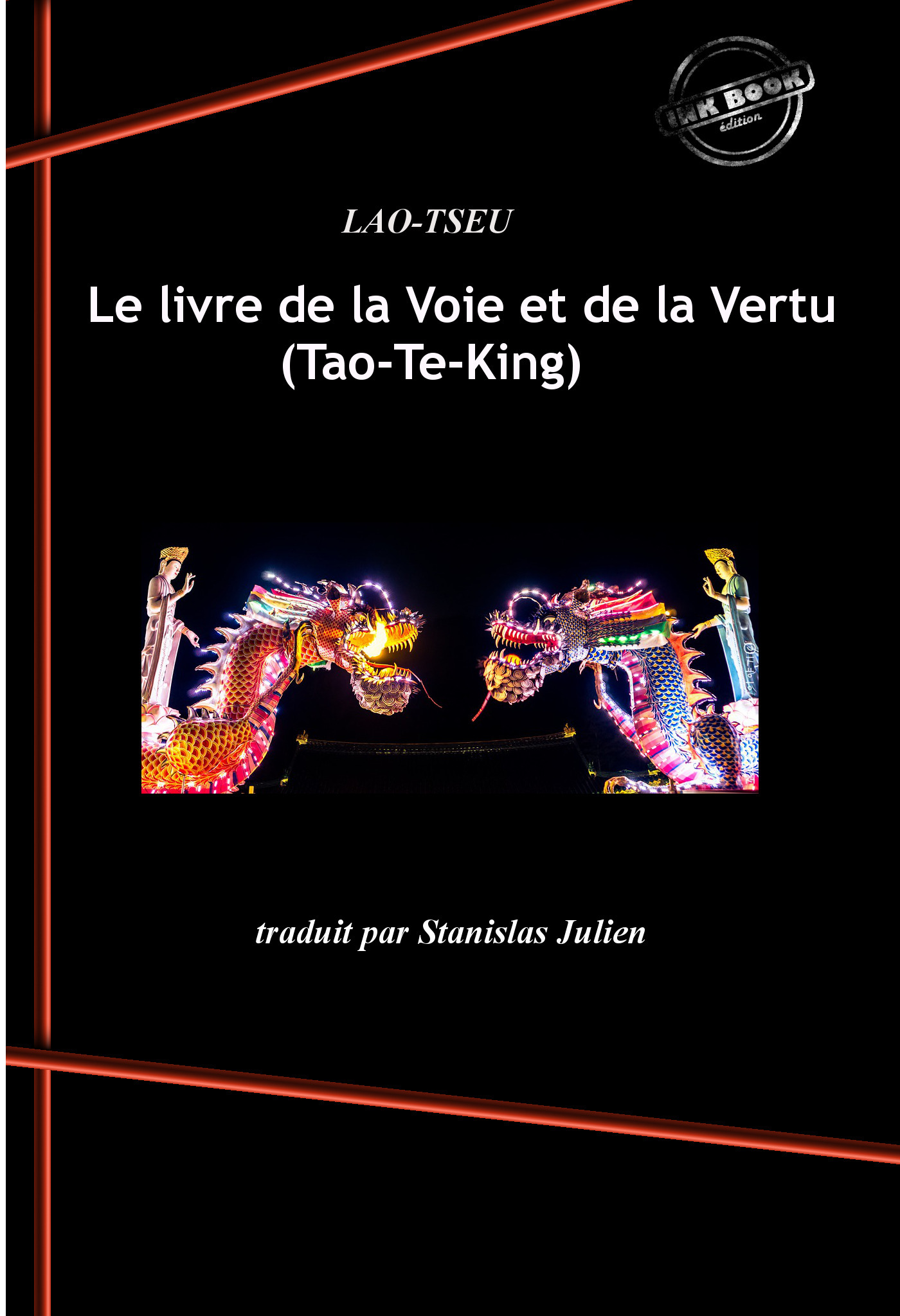 Le livre de la Voie et de la Vertu (Tao-Te-King)