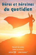 Vente EBooks : Héros et héroïnes du quotidien  - Recueil Collectif
