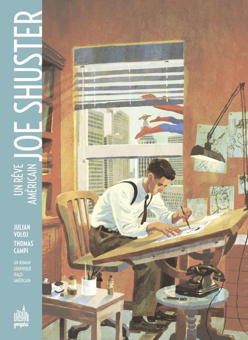 Joe Shuster ; un rêve américain