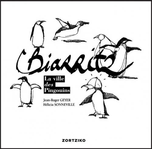 Biarritz ; la ville des pingouins