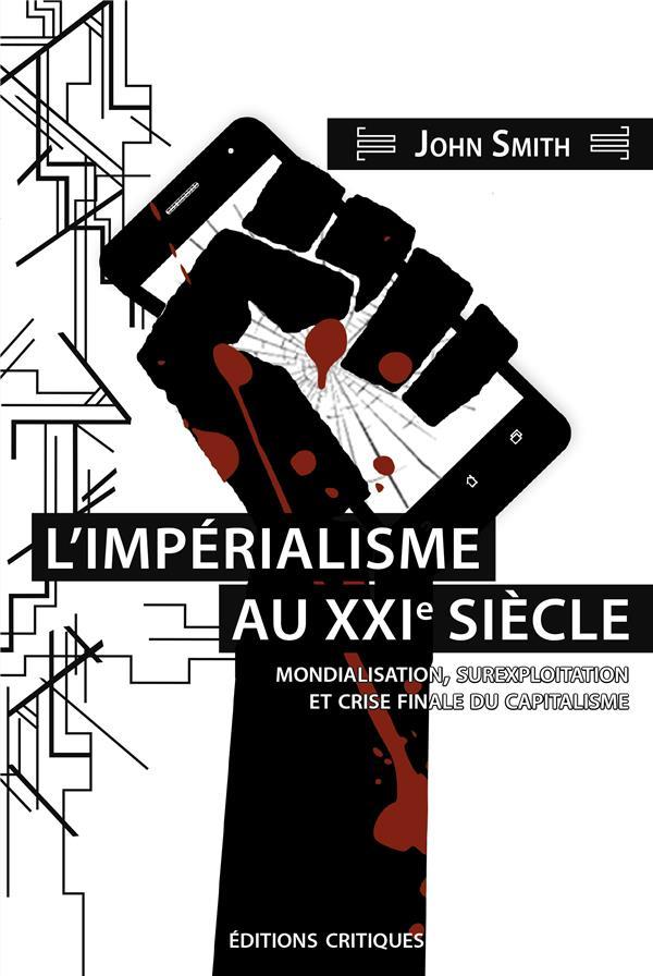 L'impérialisme au XXIe siècle ; mondialisation, surexploitation et crise finale du capitalisme