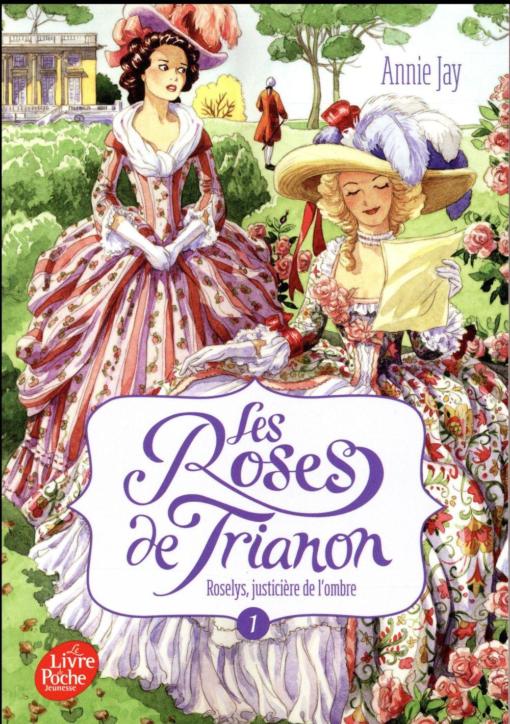 Les roses de Trianon T.1 ; Roselys, justicière de l'ombre