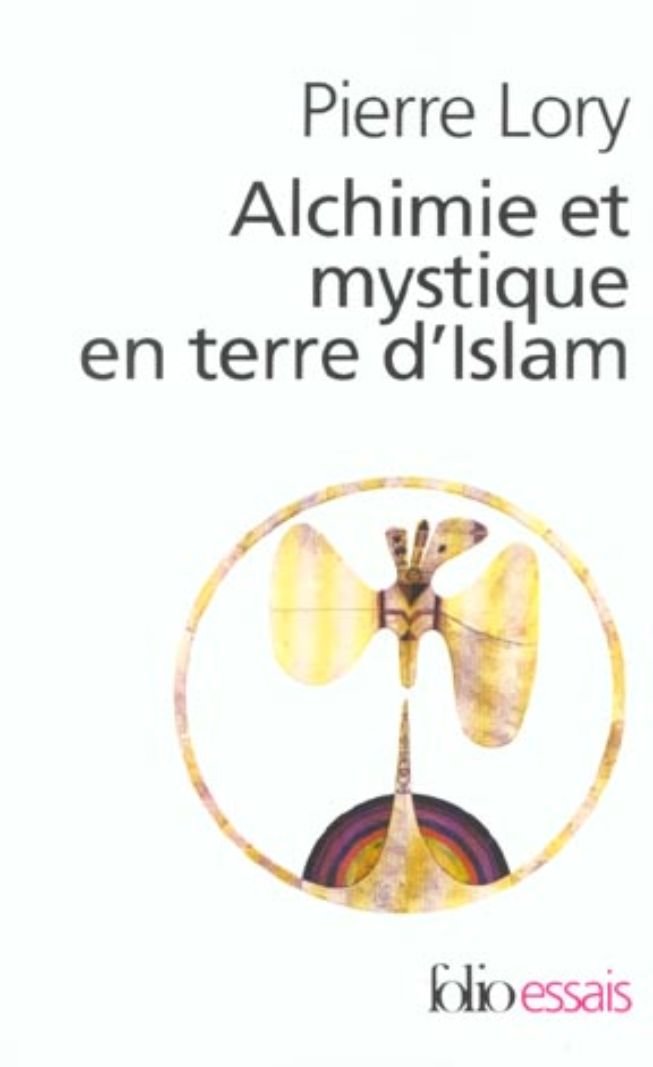 Alchimie et mystique en terre d'islam