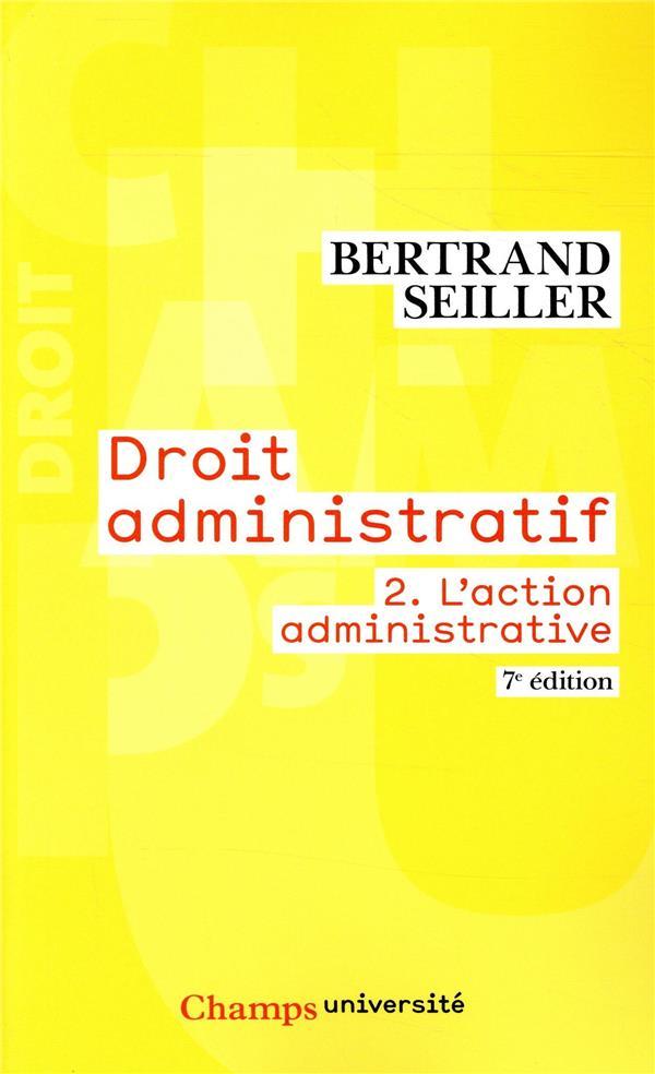 Droit administratif t.2 ; l'action administrative (7e édition)