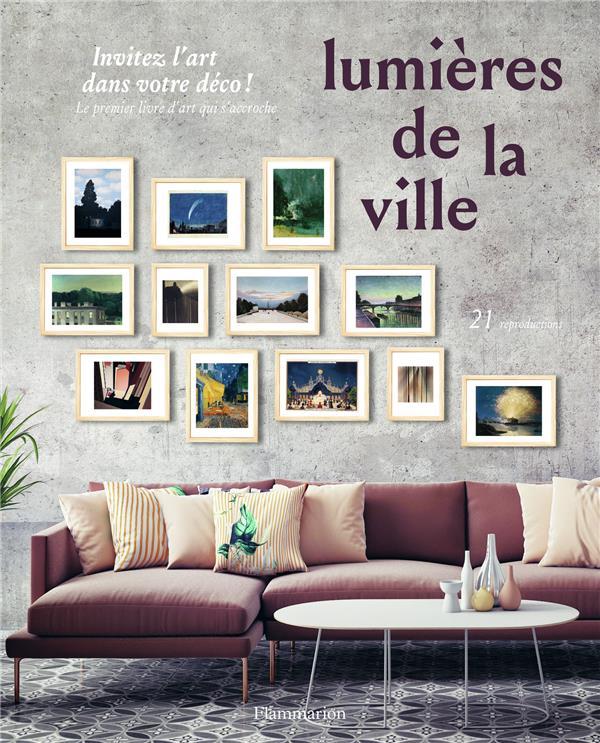 LUMIERES DE LA VILLE  -  INVITEZ L'ART DANS VOTRE DECO !