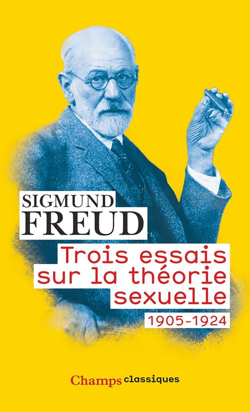 Trois essais sur la théorie sexuelle ; 1905-1924